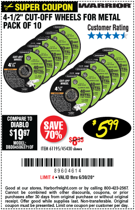 Harbor Freight Tools Coupons, Harbor Freight Coupon, HF Coupons-WARRIOR 4-1/2 in. 40 Grit Metal Cut-off Wheel 10 Pk. for $5.99